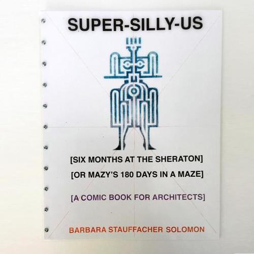 SUPER-SILLY-US - Barbara Stauffacher Solomon
