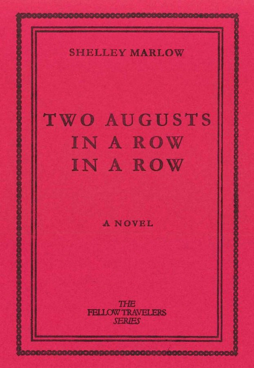 Two Augusts In A Row In A Row - Shelley Marlow.