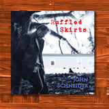 Ruffled Skirts CD - JohnSchneiderStudioStore