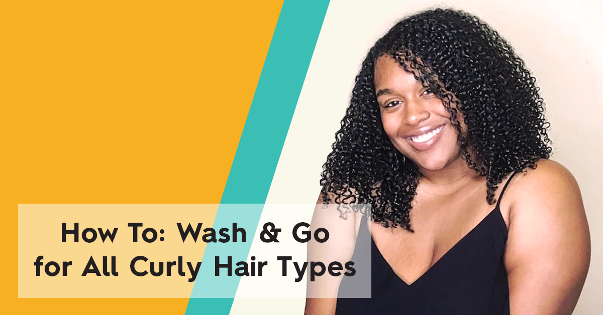 How-To: Wash and Go for All Curly Hair Types | Bask & Bloom Essentials