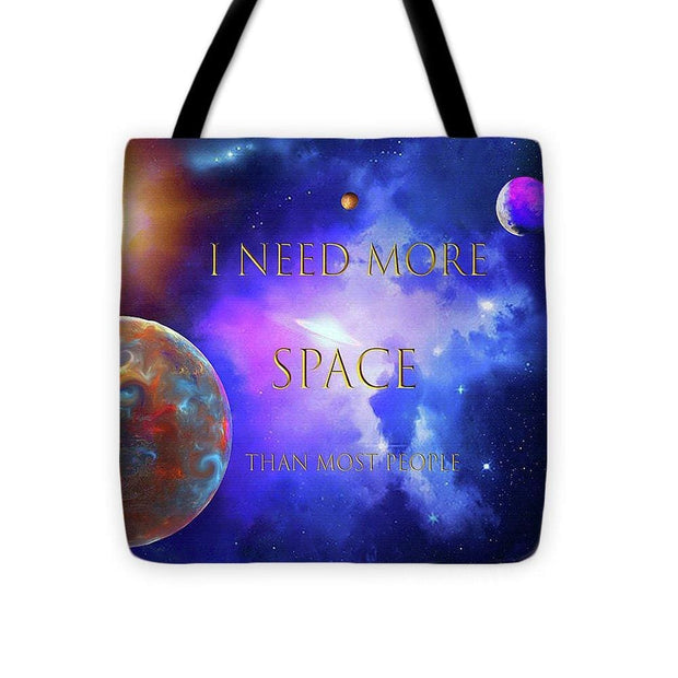 I Need More Space - Tote Bag by Don White - Art Dreamer