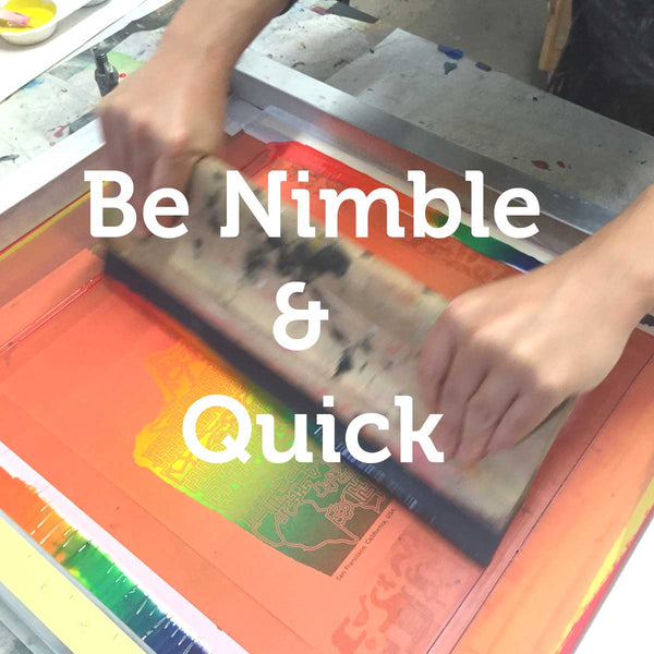 Be nimble and quick