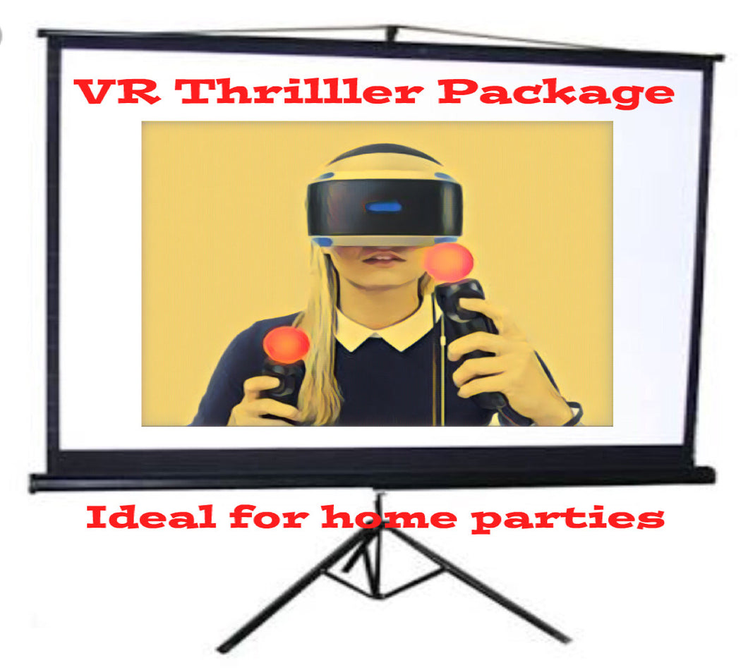 VR Thriller - Virtual Reality + Gaming + Movies Package