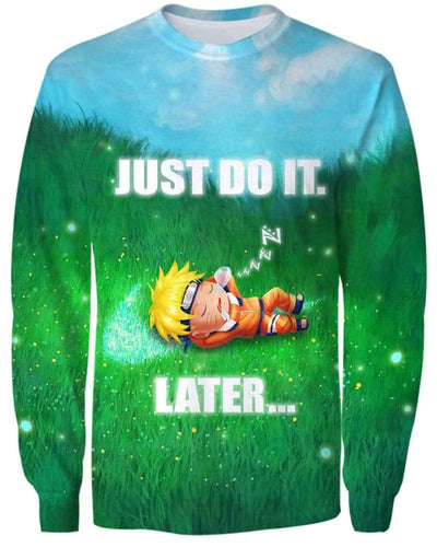 Naruto - Just Do It Later - All Over Apparel - Sweatshirt / S - www.secrettees.com