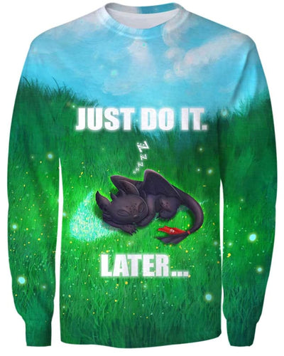 Toothless - Just Do It Later - All Over Apparel - Sweatshirt / S - www.secrettees.com
