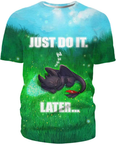 Toothless - Just Do It Later - All Over Apparel - T-Shirt / S - www.secrettees.com