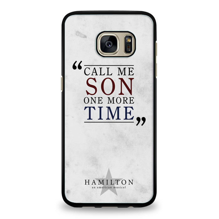 Hamilton Cal Me Son One More Time Samsung Galaxy S7 | yukitacase.com