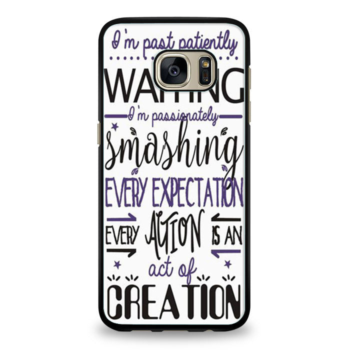 Hamilton Musical Quote I'm past Samsung Galaxy S7 Edge | yukitacase.com