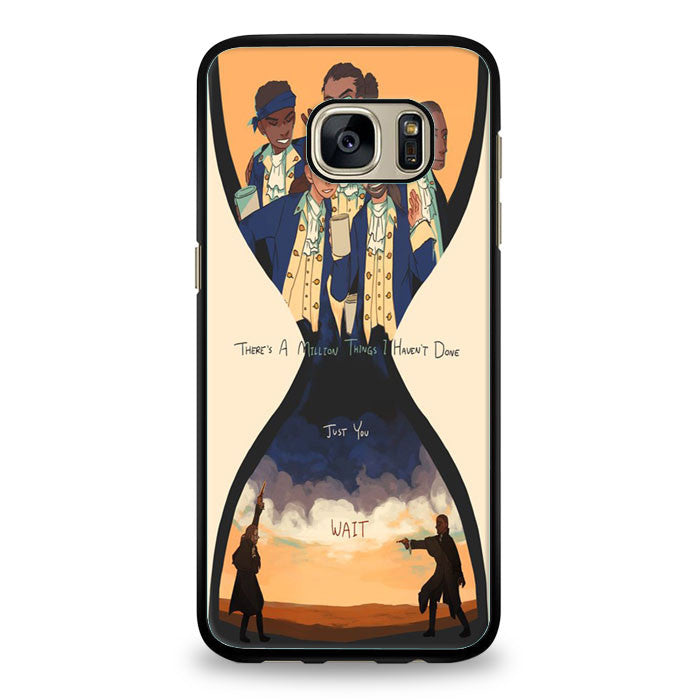 Hamilton Musical Theres a Million Thing I Havent Done Samsung Galaxy S7 Edge | yukitacase.com