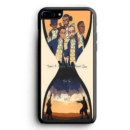 Hamilton Musical Theres a Million Thing I Havent Done iPhone 7 | yukitacase.com