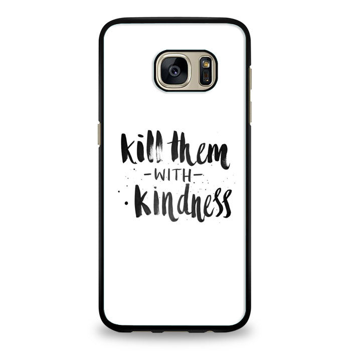 Kill Them With Kidness Selena Gomez Samsung Galaxy S7 | yukitacase.com