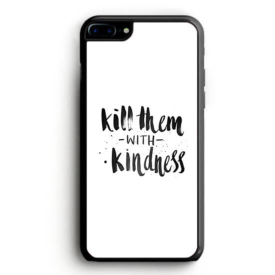 Kill Them With Kidness Selena Gomez iPhone 7 | yukitacase.com