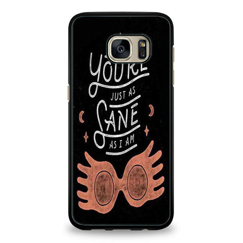 You're Just as Sane as I am Harry Potter Samsung Galaxy S7 | yukitacase.com