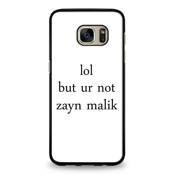lol but ur not zayn malik Samsung Galaxy S6 Edge Plus Case | yukitacase.com