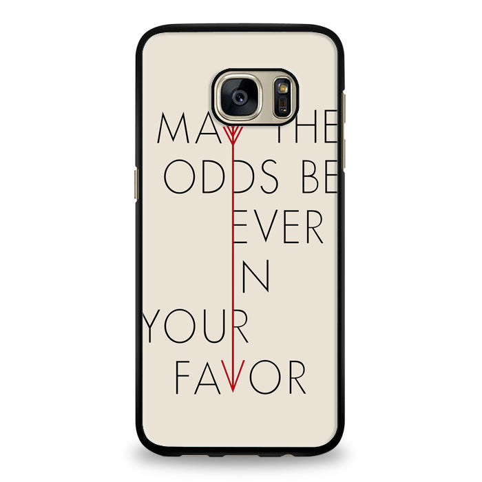 May the odds be ever in your favour hunger games quotes Samsung Galaxy S6 Case | yukitacase.com