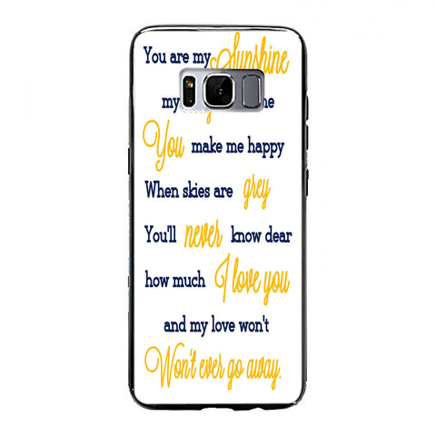 You Are My Sunshine Quotes Samsung Galaxy S8 Case | yukitacase.com