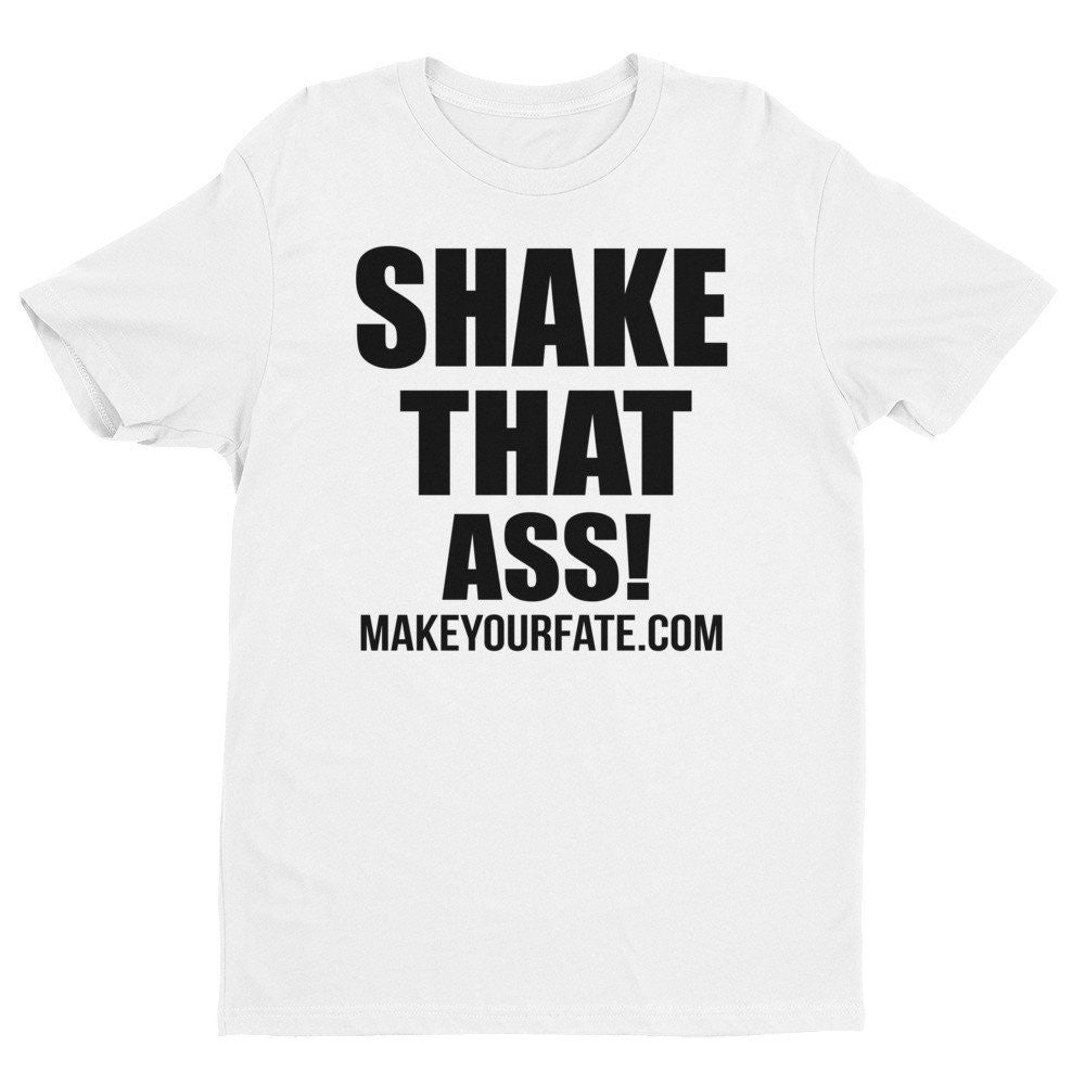 """Shake That Ass"" Men's T-Shirt"