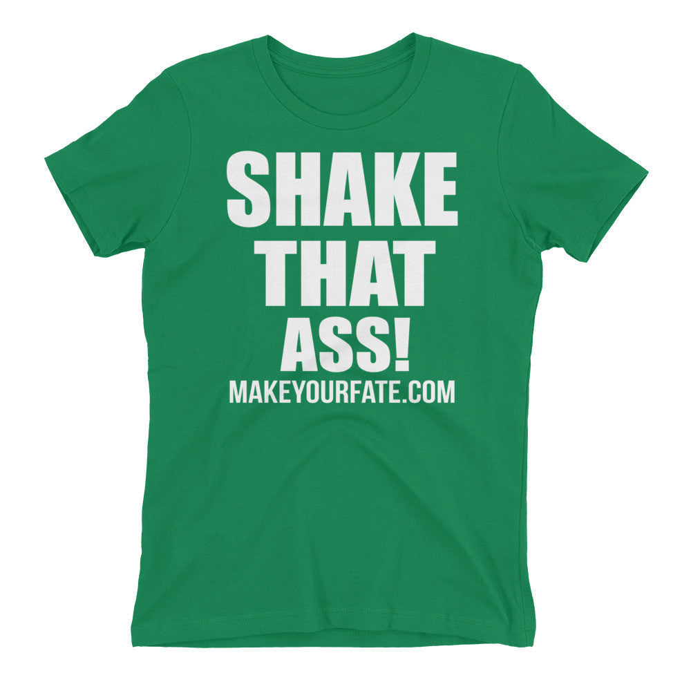 """Shake That Ass"" Women's T-shirt"