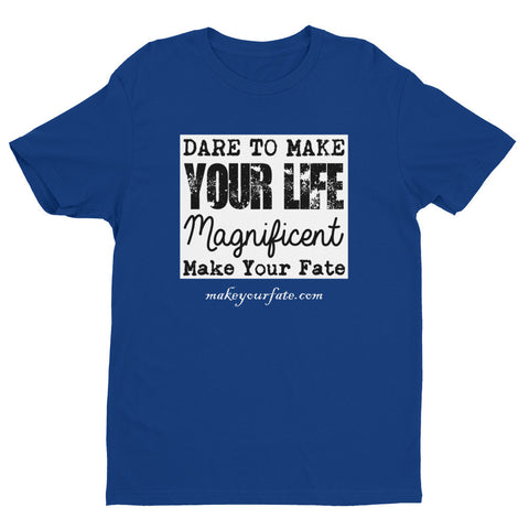 """Dare To Make Your Life"" Men's T-shirt"