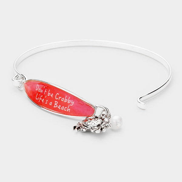 Surfboard Bracelet Crab Message Don't be Crabby Life's a Beach Sea Life SILVER