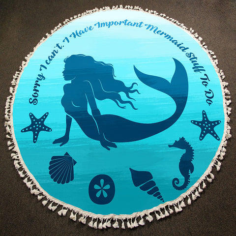 Round Beach Towel Fringe Edge Terry I Have Mermaid Things to do BLUE