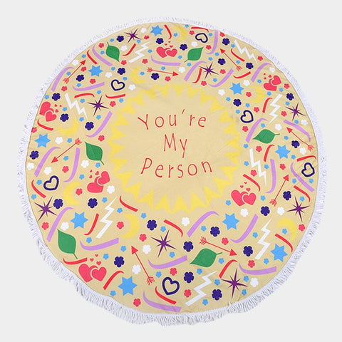 Round Beach Towel Fringe Edge Terry You're My Person Inspirational Message NATURAL