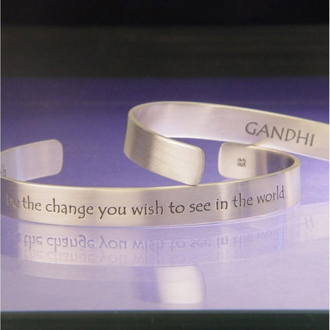 Be the Change You Wish Bracelet Cuff Inspirational Message STERLING SILVER Quote