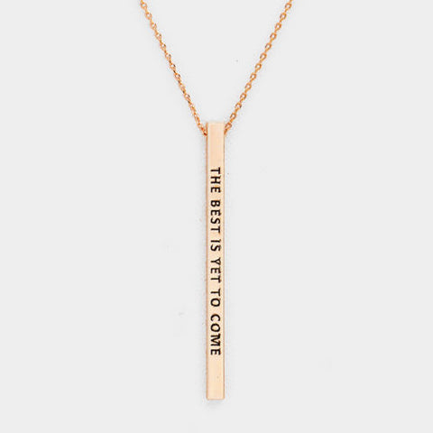 The Best Is Yet to Come Necklace Thin Metal Bar Message Inspiration Gift ROSE