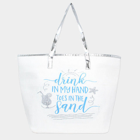 Beach Bag Printed Message Drink in My Hand Toes In The Sand SILVER