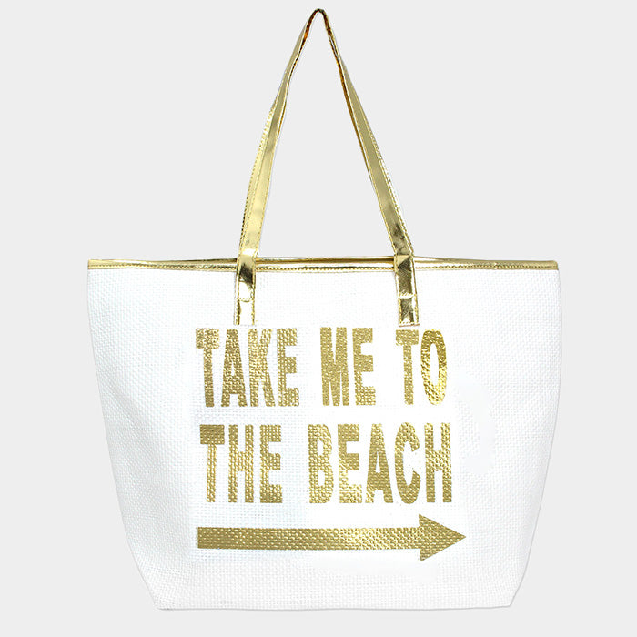 Beach Bag Printed Message Take Me to The Beach GOLD