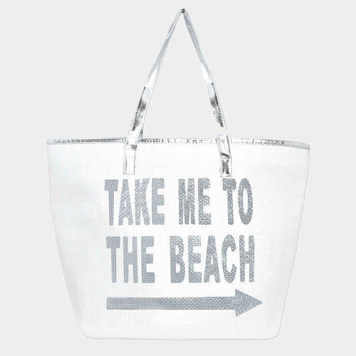 Beach Bag Printed Message Take Me to The Beach SILVER