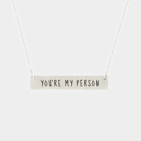 you're my person Necklace Love Forever SILVER Inspiration Metal Bar Gift You Are