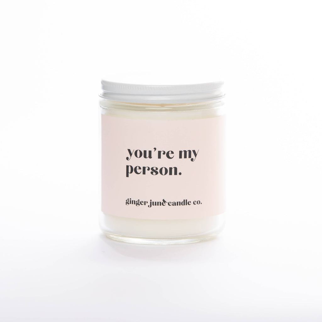 Ginger June Candle Co. - YOU'RE MY PERSON • NON TOXIC SOY CANDLE