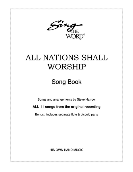 All Nations Shall Worship Songbook