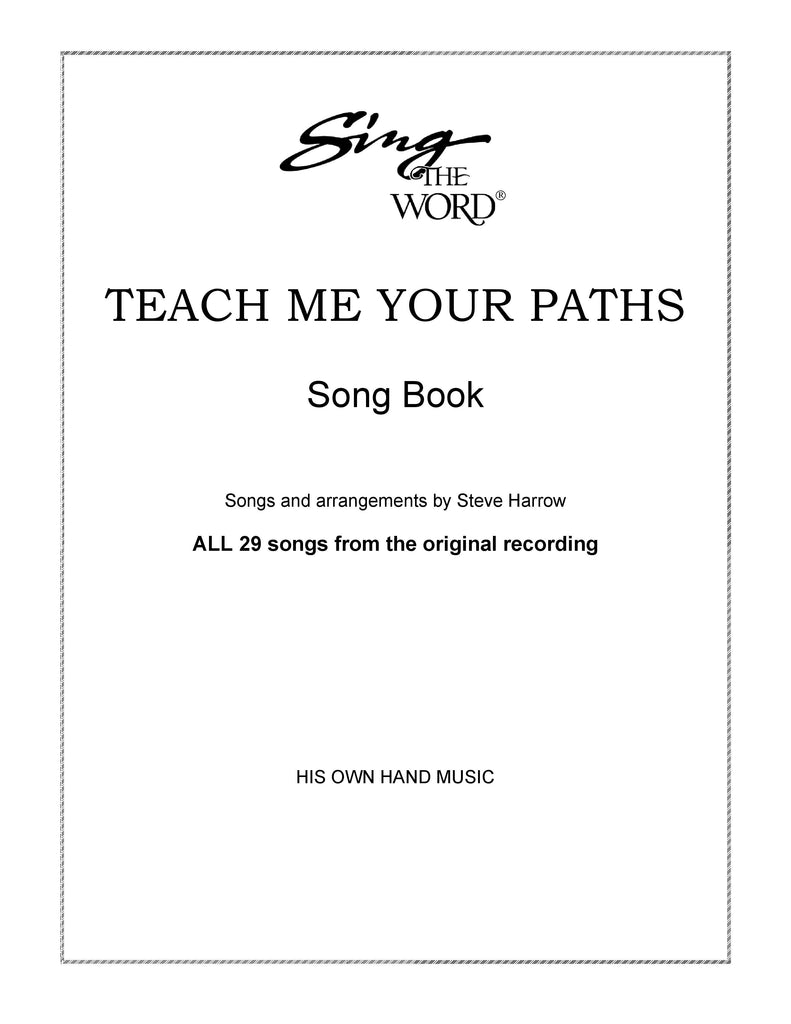 Teach Me Your Paths Songbook