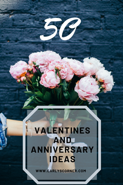 50 Valentines Day and Anniversary Ideas