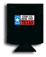 "Koozie with ""Screw You We're From Texas"" Flag"