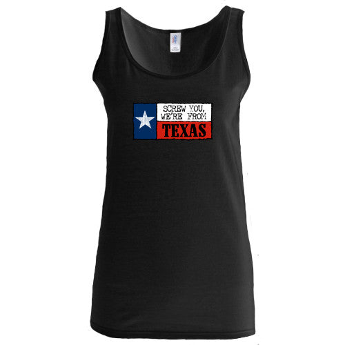 "Ladies ""Screw you, We're From Texas"" Tank Top -Black"