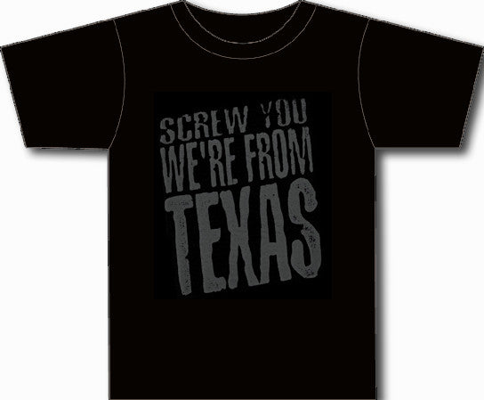 "Men's ""Screw You We're From Texas"" Black Crew Neck Shirt with Grey Letters"
