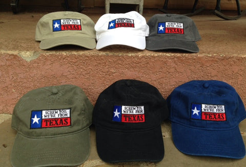 """Screw You, We're From Texas"" Ball Cap"