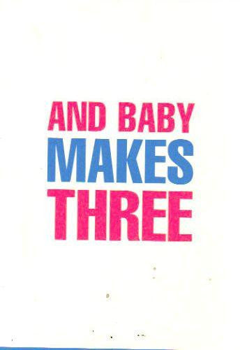 And Baby Makes Three Card