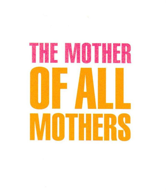 The Mother of all Mothers Card