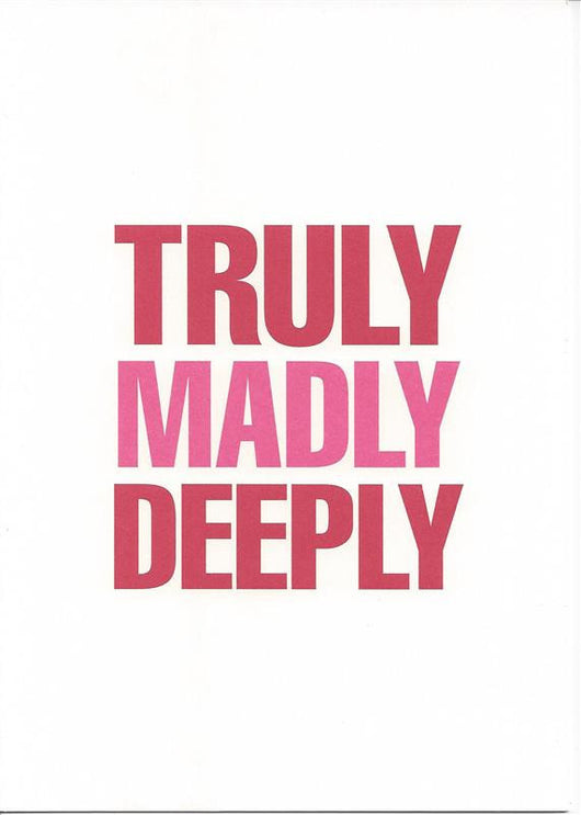 Truly Madly Deeply Card