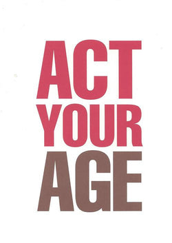 Act Your Age Birthday Card