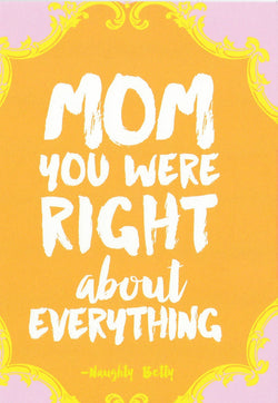 Mom You Were Right Mothers Day Card