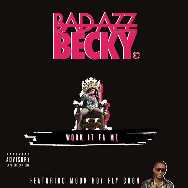 Bad Azz Becky Ft. Mook Boy- Work it Fa Me