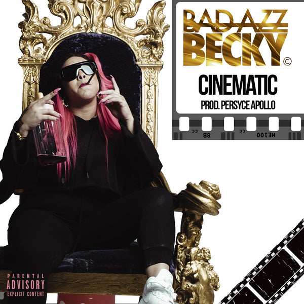 Bad Azz Becky- Cinematic (Prod. Persyce Apollo)