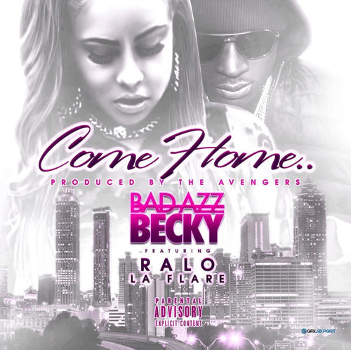 Bad Azz Becky- Come Home (Feat. Ralo)