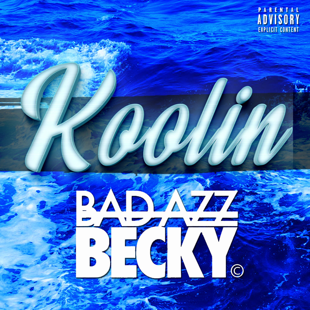 Bad Azz Becky- Koolin - Bad Azz Becky