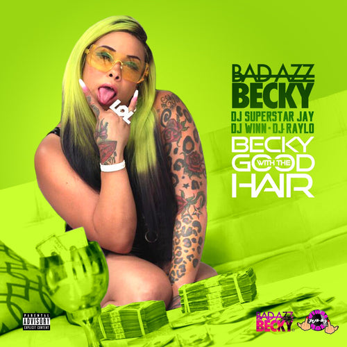 Becky With The Good Hair Mixtape - Bad Azz Becky